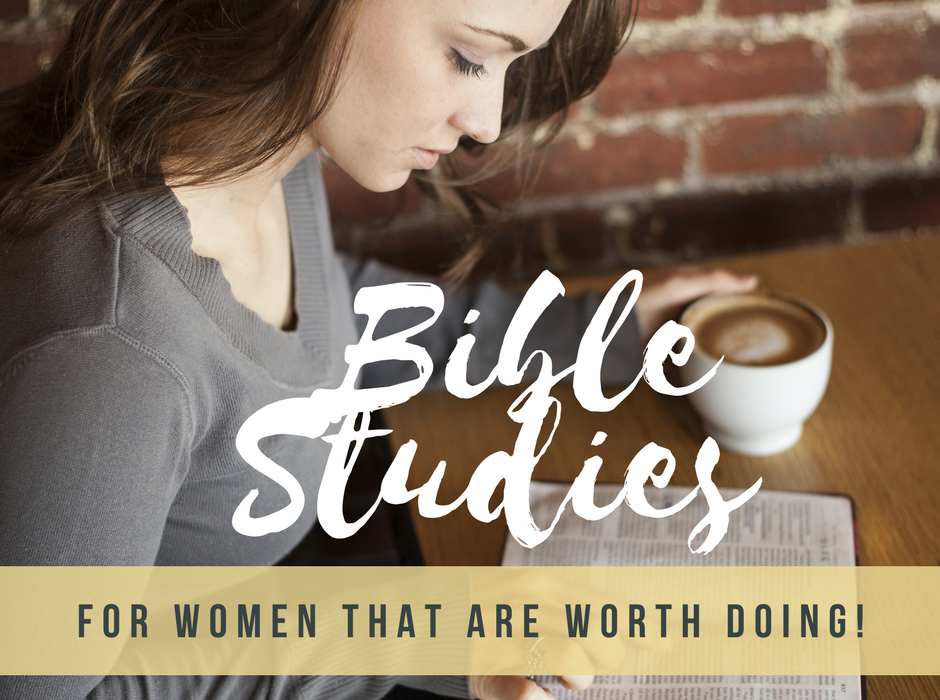 10 Bible Studies for Women That Are Worth Doing