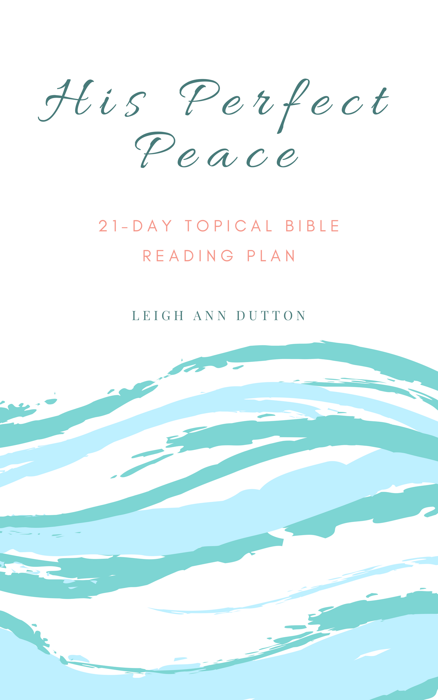 His Perfect Peace: May Topical Bible Reading Plan