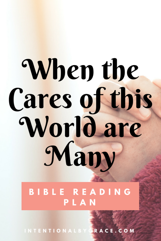 FREE Bible Reading Plan for When the Cares of This World are Many