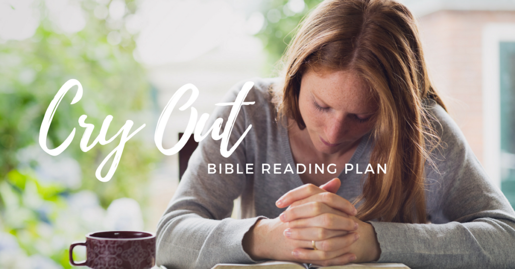 Cry It Out- Free Printable Bible Reading Plan