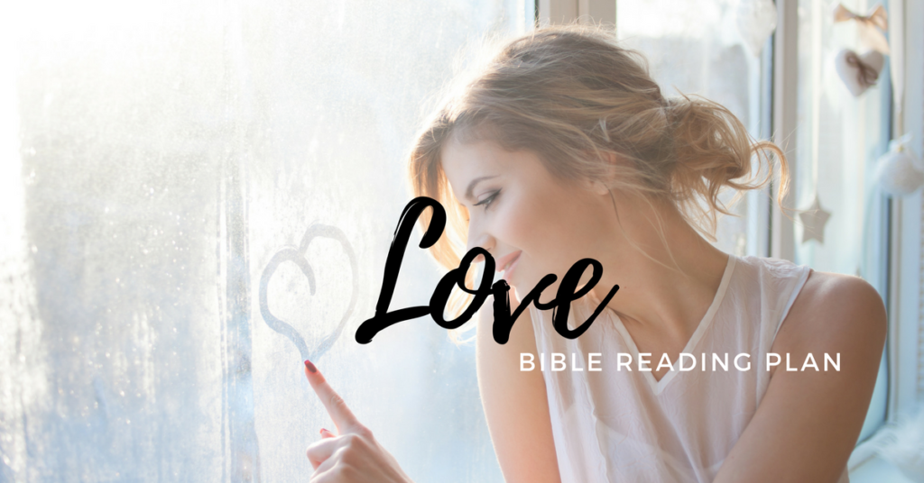 Love Free Bible Reading Plan Download