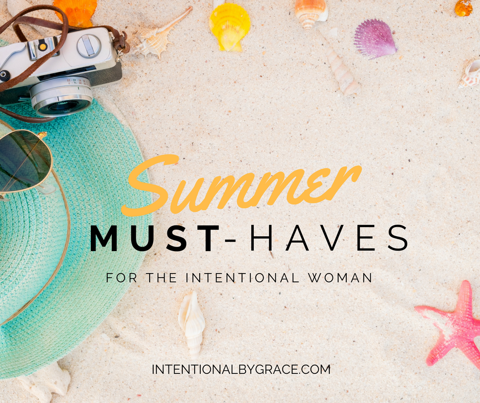 5 summer must-haves for the intentional woman