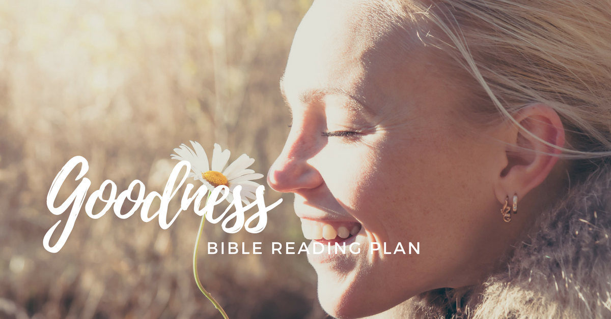 Free Printable Bible Reading plan on Goodness
