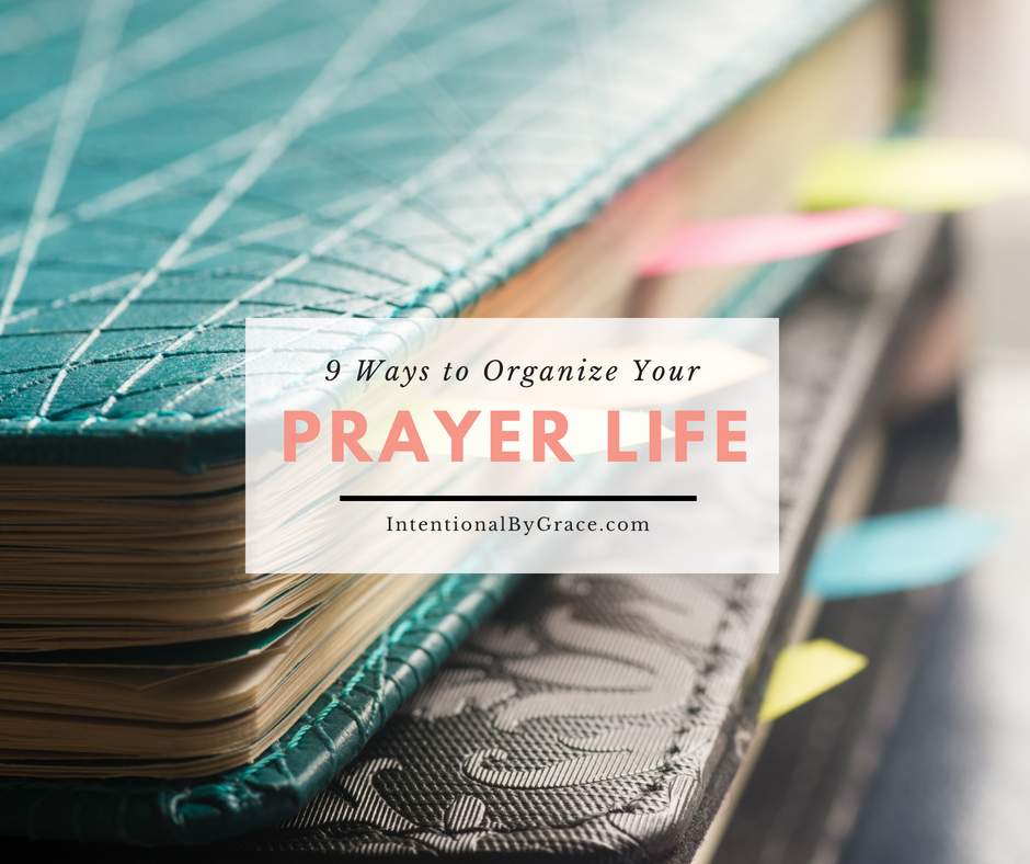 Do you want to be more effective and strategic with your prayer life? Here are 9 ways to organize your prayer life that you might want to check out.