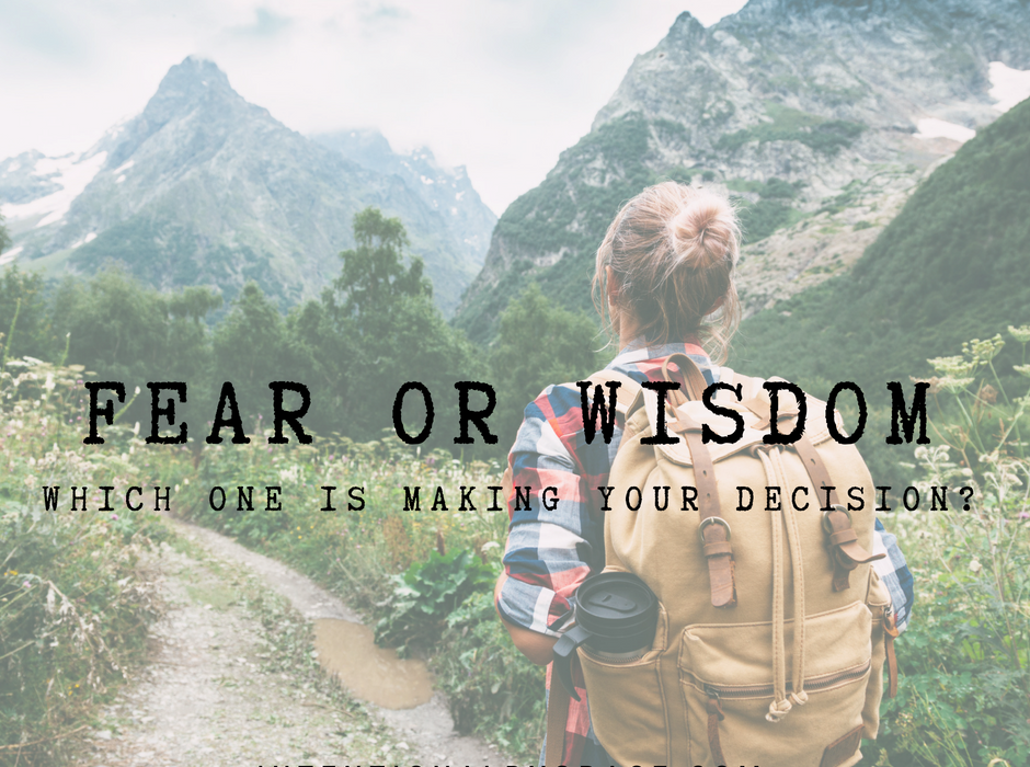 Are You Letting Fear Masquerade as Wisdom?