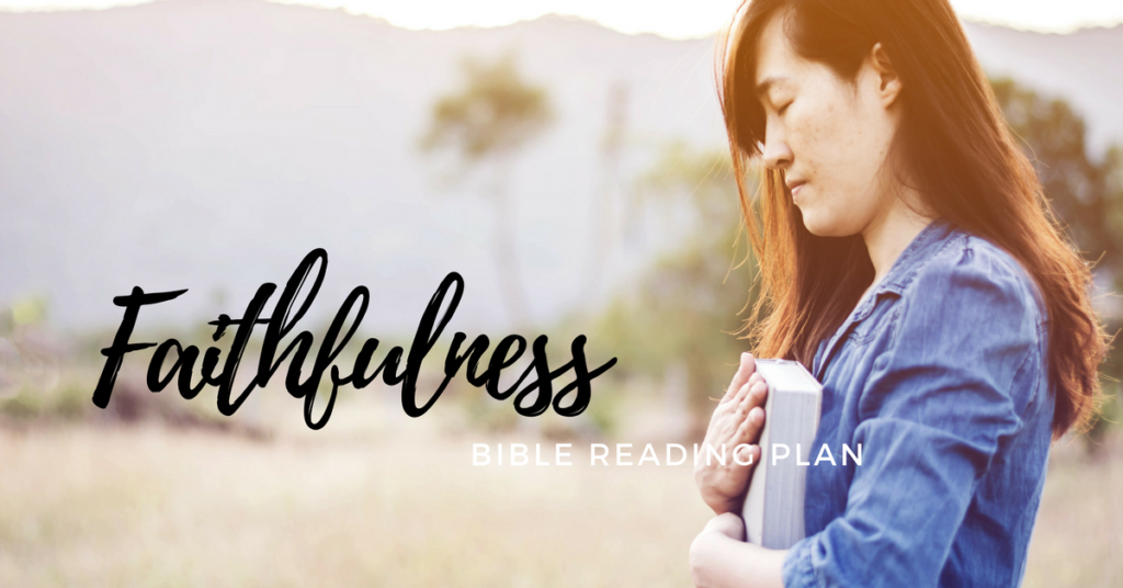 Faithfulness Topical Bible Reading Plan