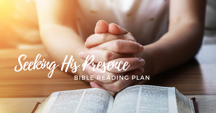 Free Printable Bible Reading Plan on Seeking His Presence