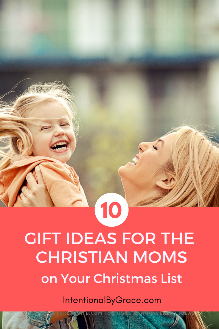 10 Gift Ideas for the Christian Moms on Your Christmas List