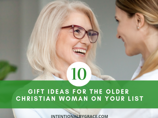 10 Gift Ideas for the Older Christian Woman on Your Christmas List