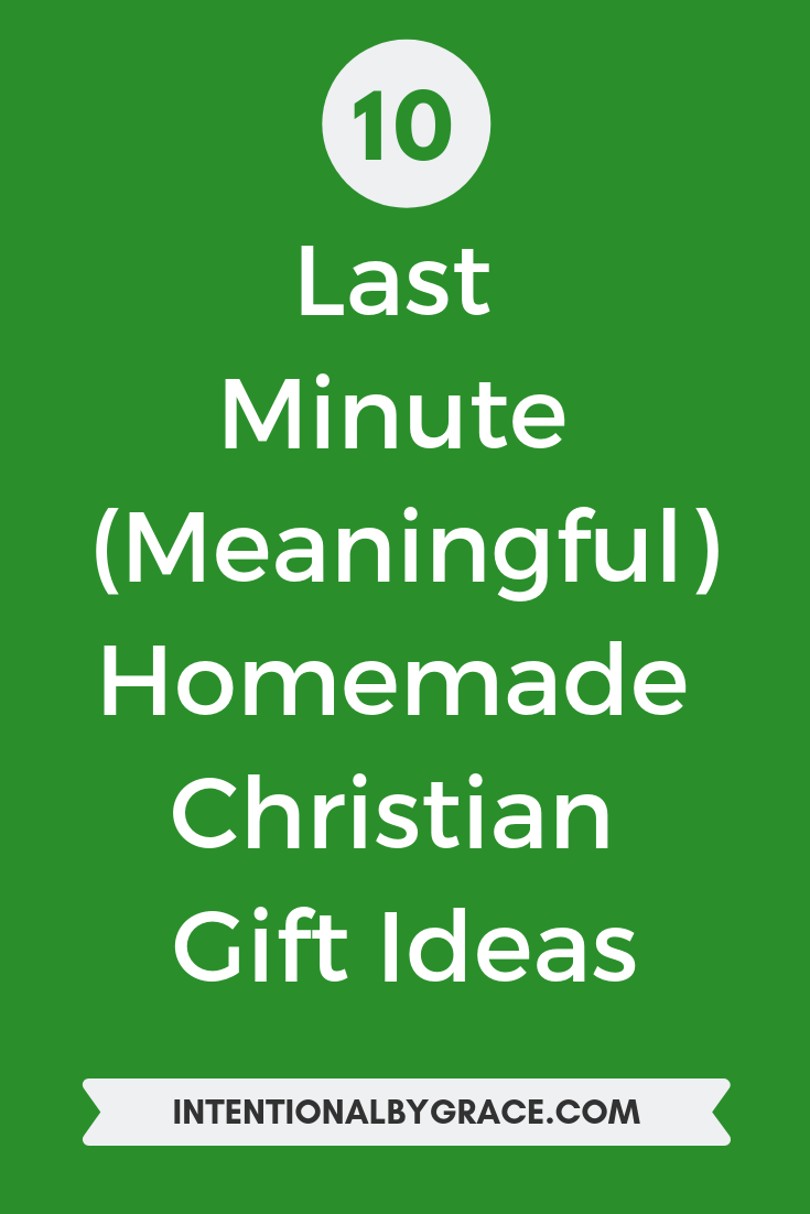 10 Last Minute Meaningful Homemade Christian Gift Ideas