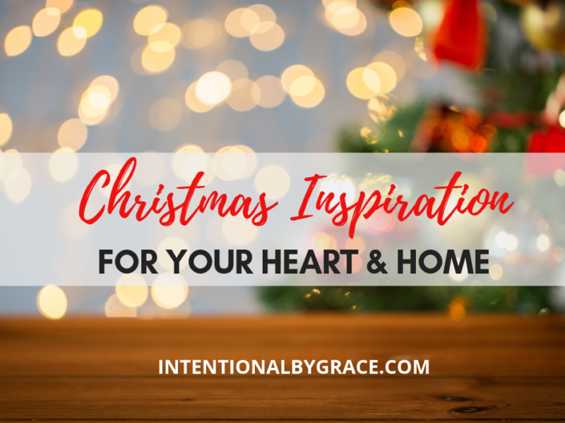 christmas inspiration for your heart and home