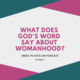 What does God Word say about biblical womanhood?