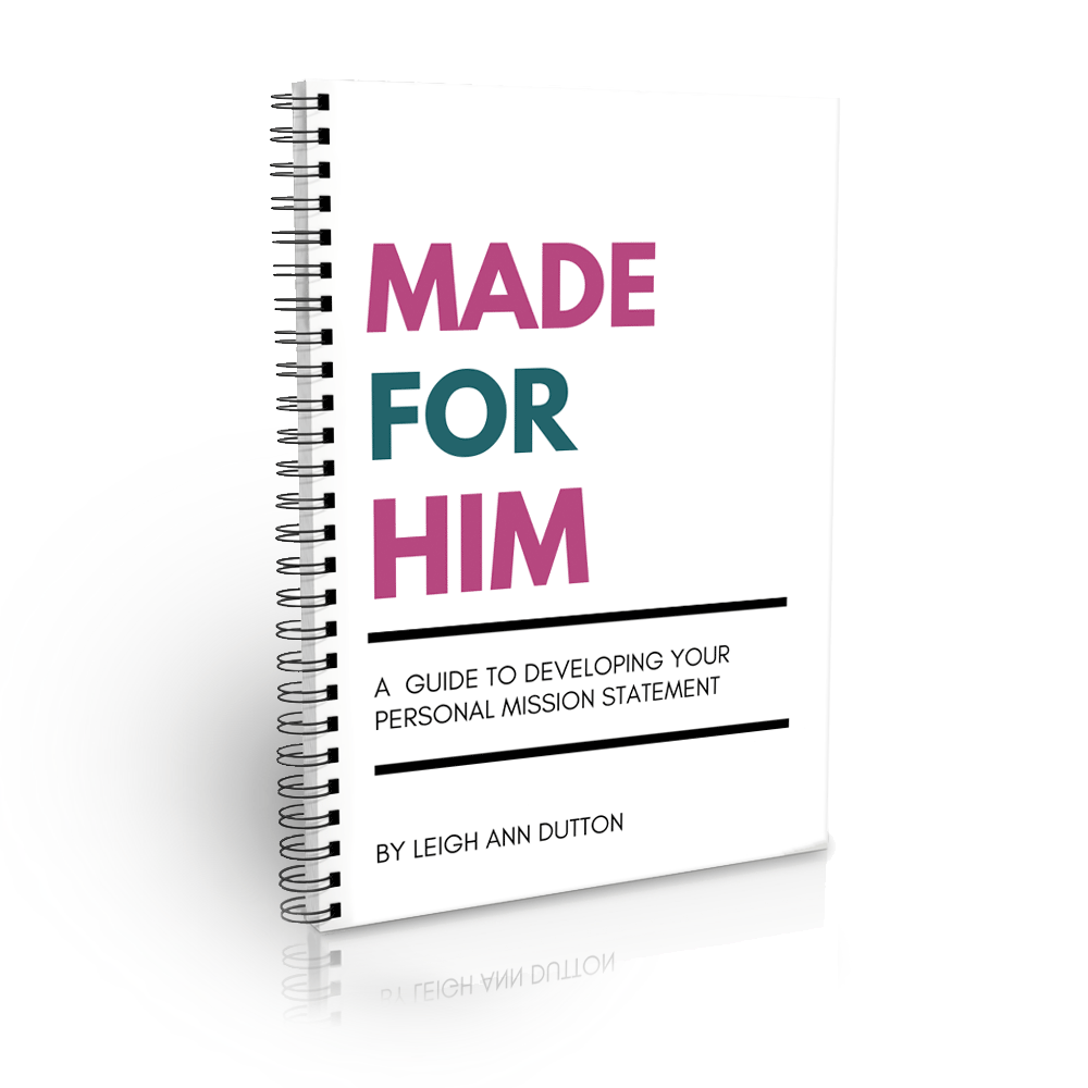 Made for Him: Guide to developing your own personal mission statement