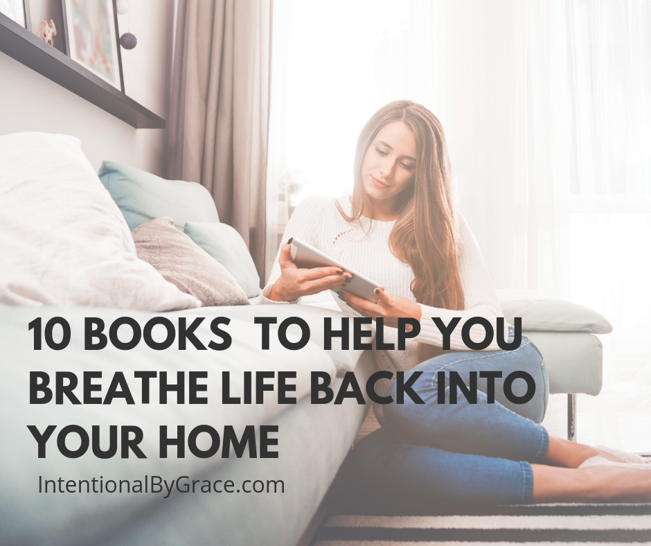 10 Books to Help You Breathe Life Back Into Your Home - a great list for your Christian reading stack.