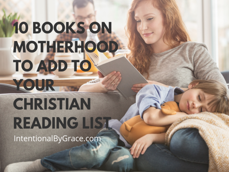 10 Books on Motherhood to Add to Your Christian Reading List