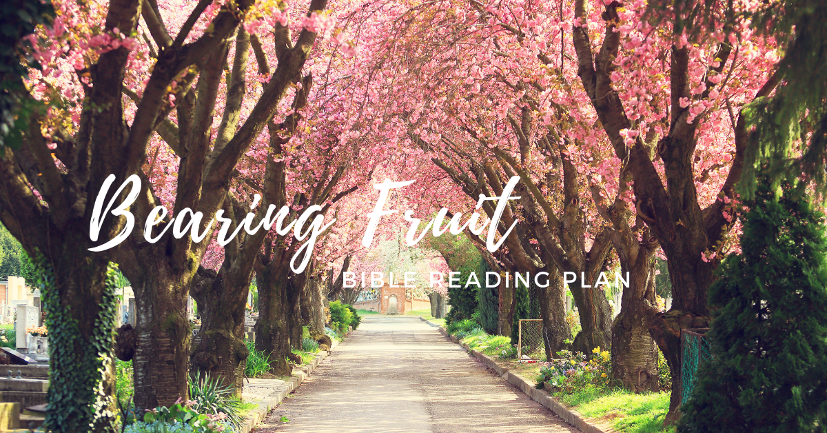 Free Bible Reading Plan on Bearing Fruit Printable