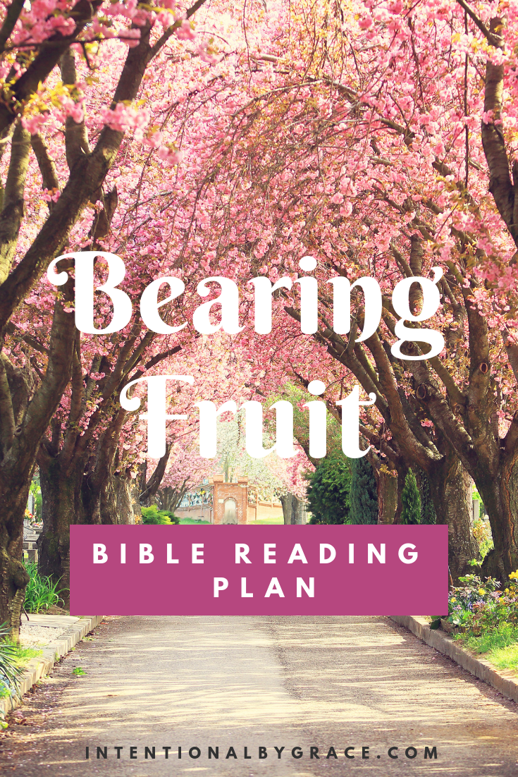 Free printable Topical Bible Reading Plan on Bearing Fruit | IntentionalbyGrace.com