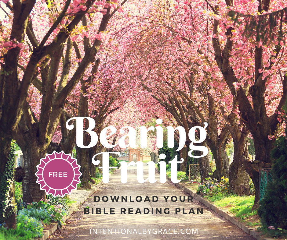 Free Topical Bible Reading Plan on Bearing Fruit | IntentionalByGrace.com