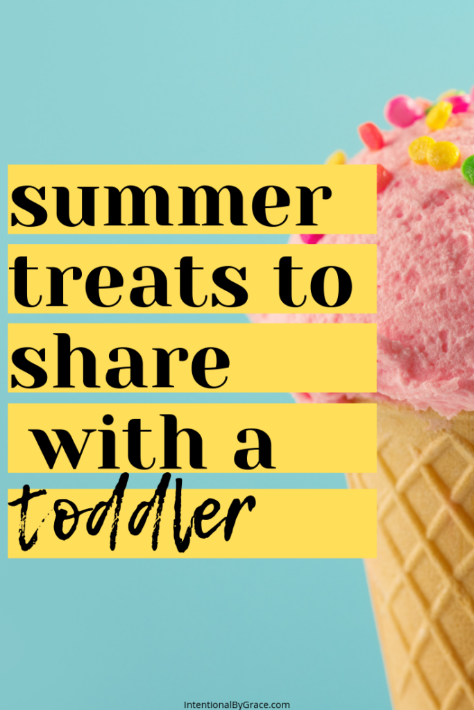 5 of the best summer treats to share with your toddler this summer! What a fun way to make memories together!