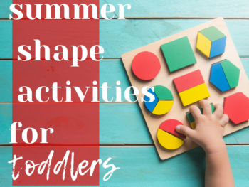 15 days of summer toddler activities. Day 4 is teaching your toddler shapes outside. You can teach your little one all summer long! Intentional By Grace