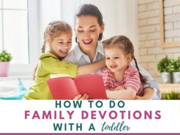 How we do family devotions with a toddler. It's possible! With a little trial and error we fell into a routine that works beautiful for our family. -IntentionalByGrace.com