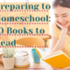Here are the books I have read that have helped shaped my outlook on how we plan to homeschool our children. 10 great books for preparing to homeschool! - IntentionalByGrace.com