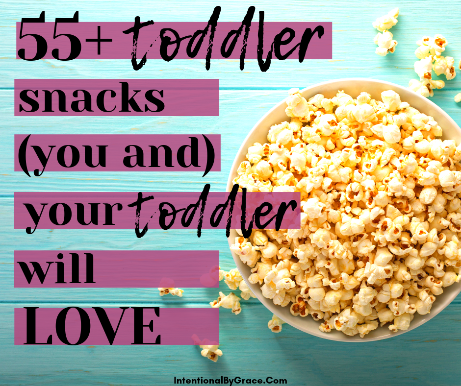 55+ toddler snacks you and your toddler will love! Here's a list of toddler snacks that are huge hits in my house. it just makes things so much easier!  | IntentionalByGrace.com