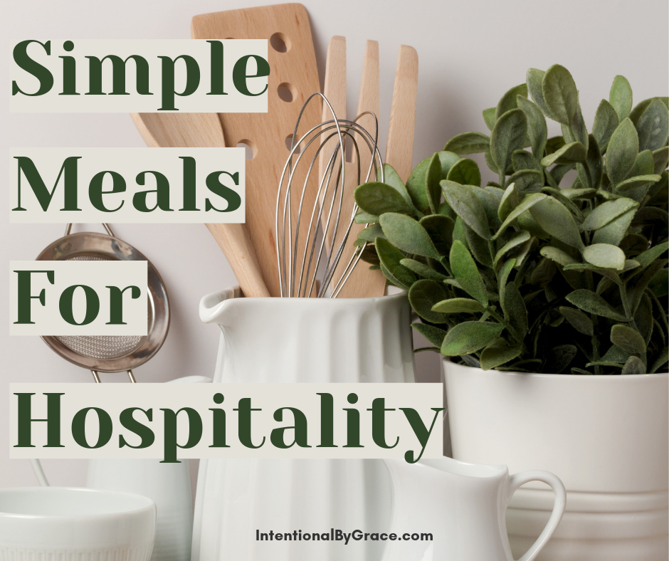 Simple meals for hospitality that will make having people over more doable. Don't let not knowing what to make be an excuse!
