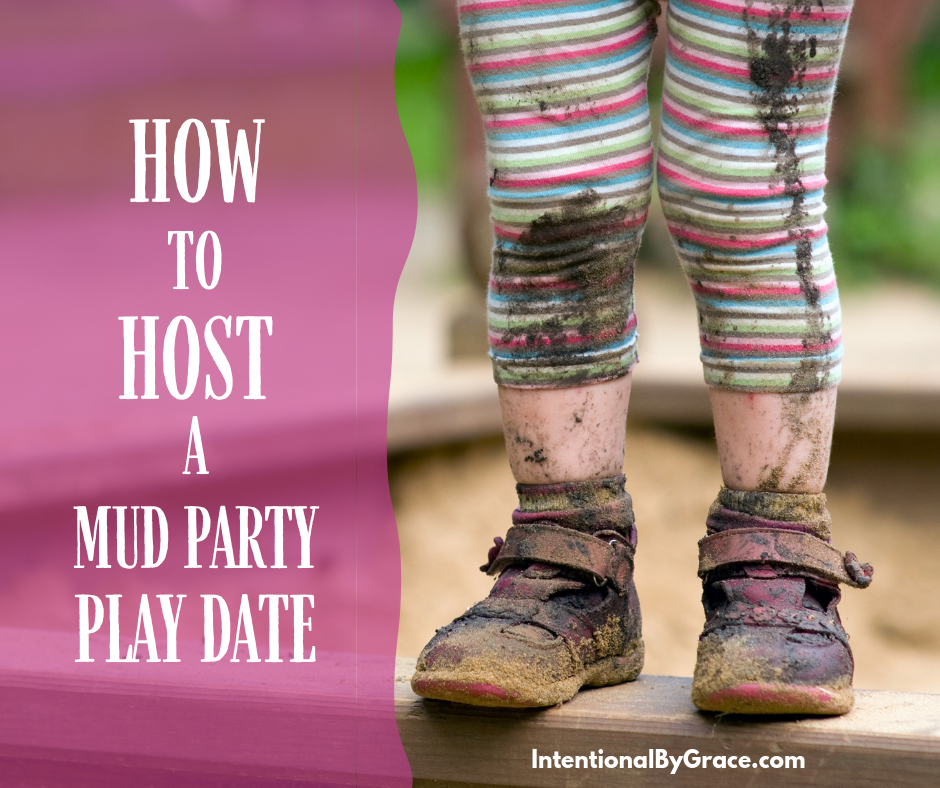 How to a host a mud party play date! The basic idea is simple. Invite over some friends, get outside, and make a great big mud mess! | IntentionalByGrace.com