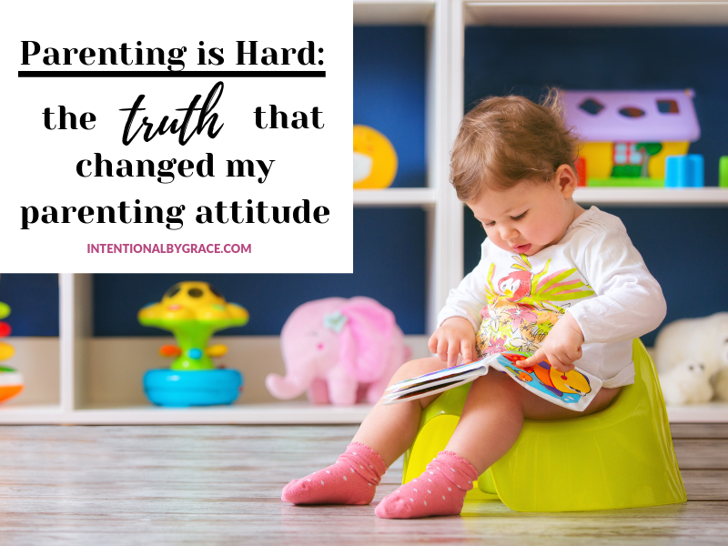 The truth that changed my parenting attitude. I'll give you a hint. I'm the problem. | IntentionalByGrace.com
