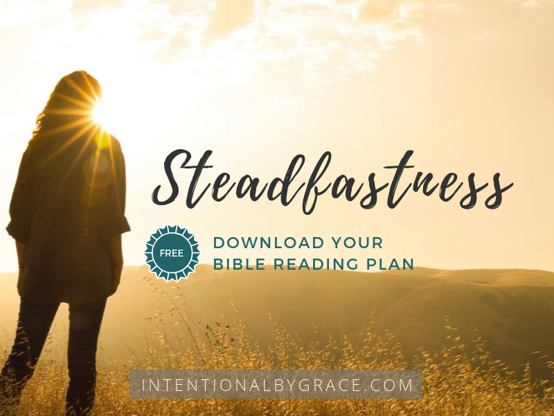 Are you standing on the sureness of God's steadfast love and mercy? Download this FREE topical Bible reading plan and spend 21 days meditating on the steadfastness of God and what this means for your life! | IntentionalByGrace.com