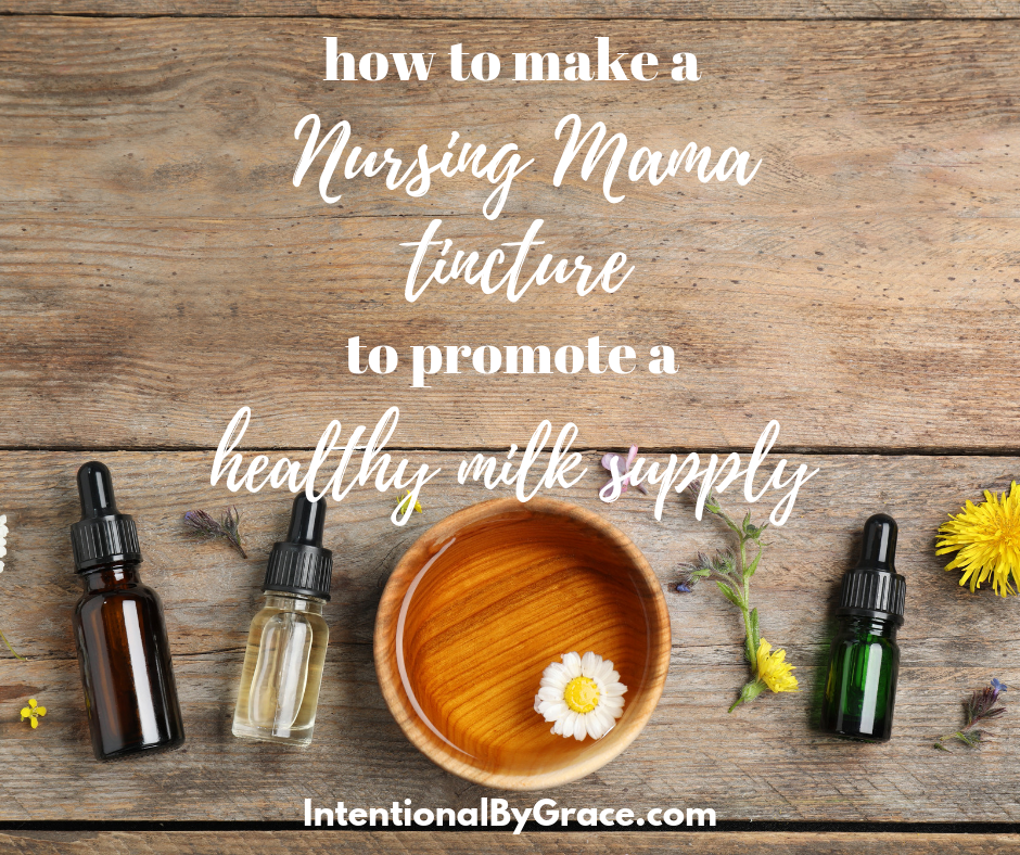 How to Make a Nursing Mama Herbal Tincture that helps promote a healthy milk supply. Here's my favorite tincture recipe to help with milk supply!  | IntentionalByGrace.com
