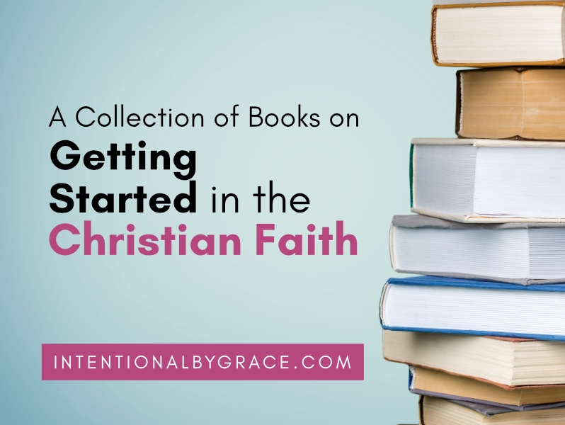 Getting started in the Christian faith - trust books and resources to help you get started on your Christian journey.