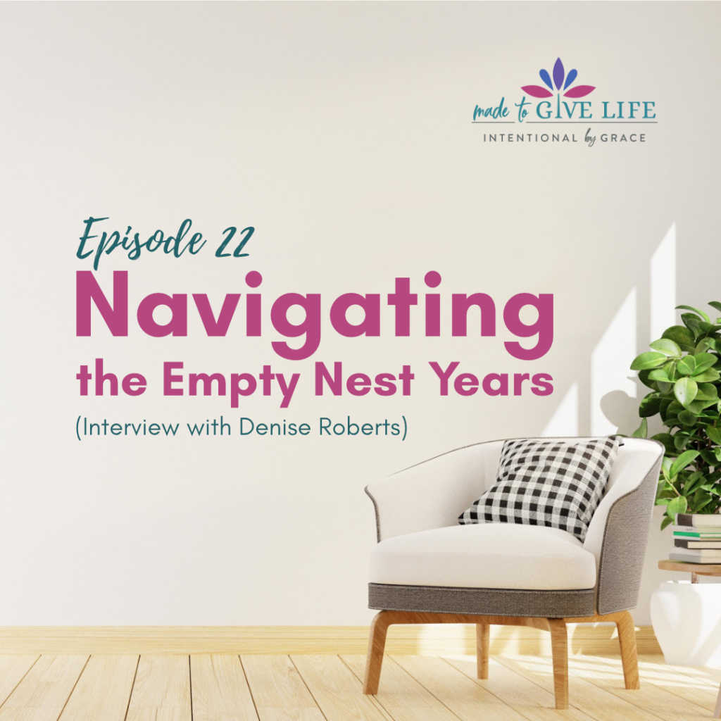 Navigating the empty nest years and seeking to live intentionally during retirement.