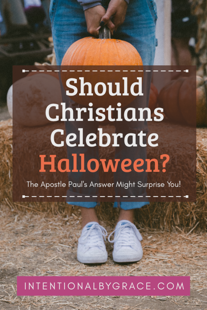Should Christians celebrate Halloween? The Apostle Paul's answer might surprise you! | IntentionalByGrace.com