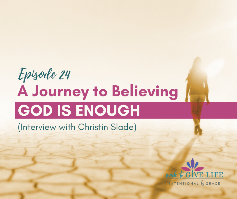 Is God enough? This is the million dollar question, isn't it? This podcast episode takes you through one woman's journey into discovering God is enough!