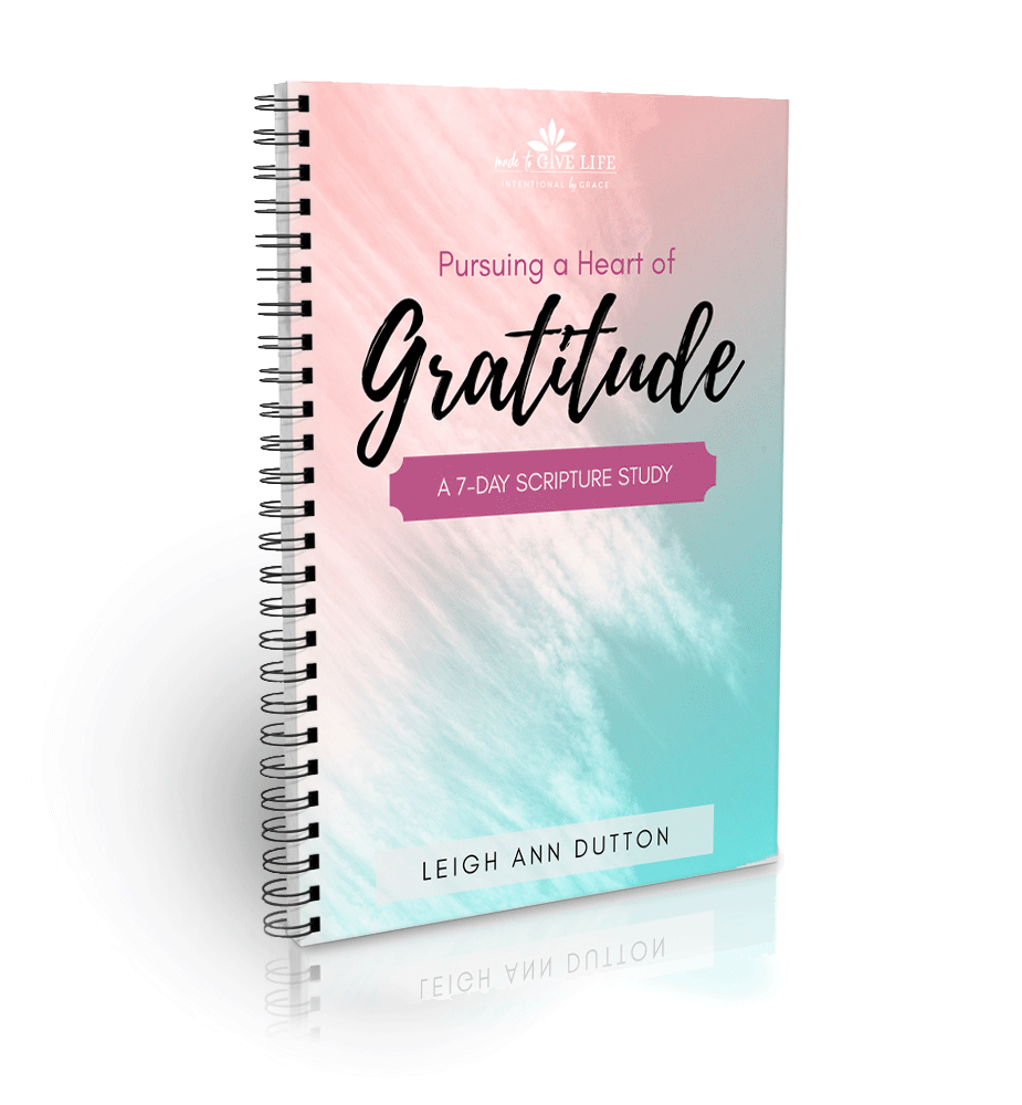 Pursuing a Heart of Gratitude 7-Day Scripture Study by Leigh Ann Dutton