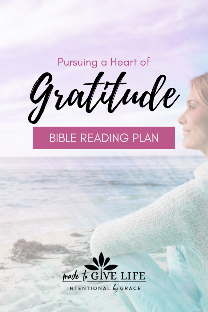Is your heart overflowing with gratitude? Here is a Free printable  21-Day Bible Reading Plan to turn your heart to thanksgiving and prepare you to pursue a heart of gratitude.| IntentionalByGrace.com