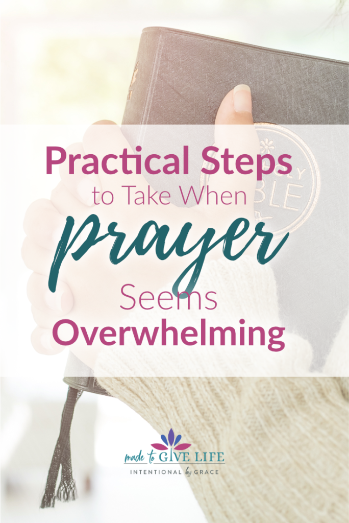 Do you long to pray but don't know how? Here are some practical steps and ideas to help you begin on your journey of becoming a person of prayer. | IntentionalByGrace.com