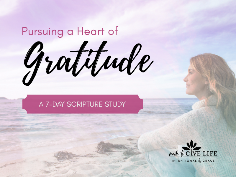 Are you daily walking in gratitude? This 7-Day Scripture Study will guide you to dive into the Word and learn to pursue a heart of gratitude.  | IntentionalByGrace.com
