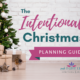 You can be intentional with your Christmas planning. We've created a resource to help you say yes to what's meaningful and let go of holiday guilt. | IntenitonalByGrace.com