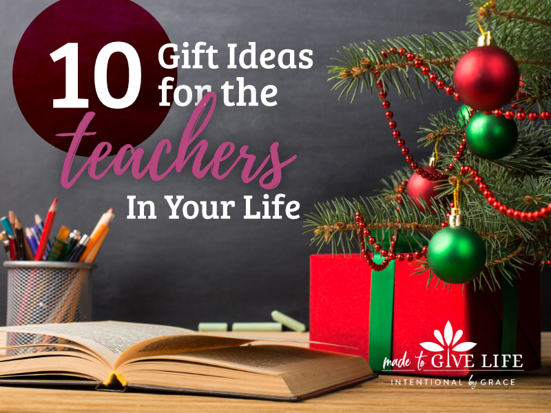 10 Gift Ideas For Teachers Intentional By Grace