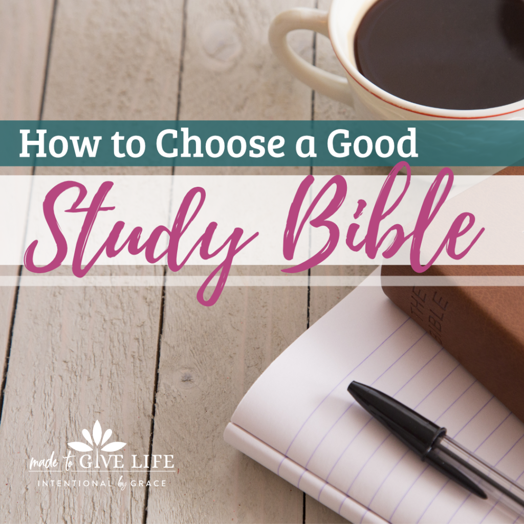 How to choose a good study Bible, and other Bible Study tips to help you read God's Word. | IntentionalByGrace.com