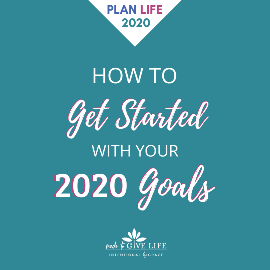 How to Get Started With Your 2020 Goals