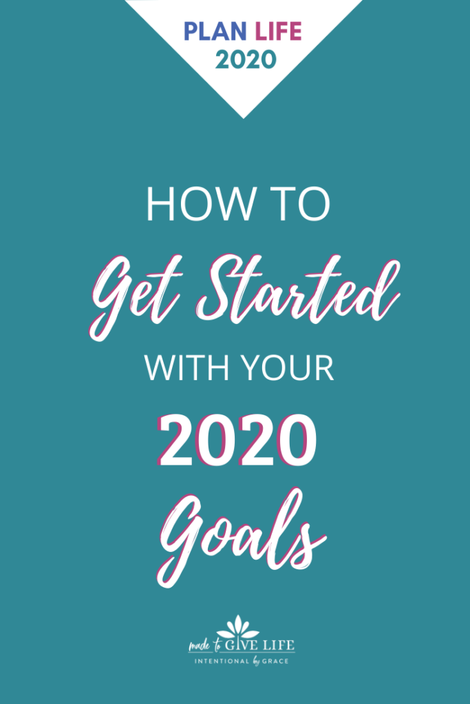 How to Get Started With Your 2020 Goals.