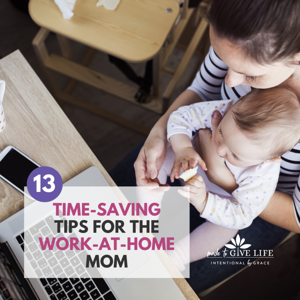 13 Time-Saving tips for Work-At-Home moms